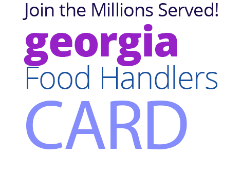 Join the Millions Served! GEORGIA Food Handlers Card